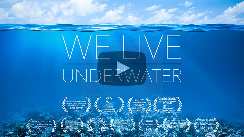 We live underwater